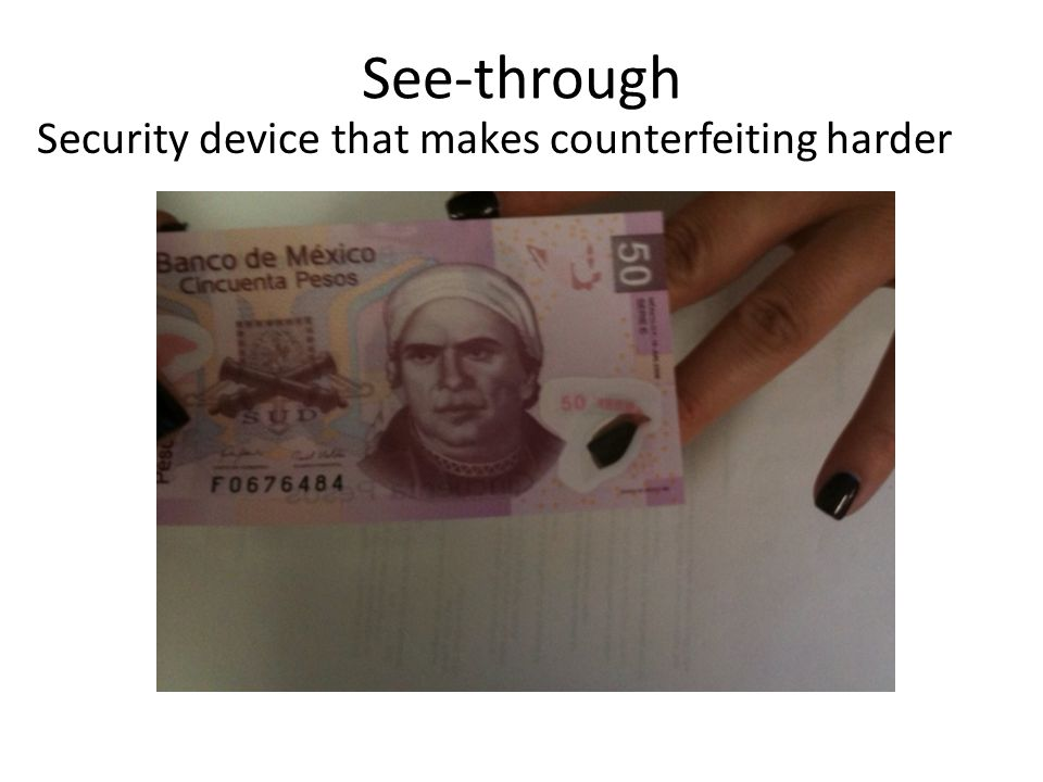 See-through Security device that makes counterfeiting harder