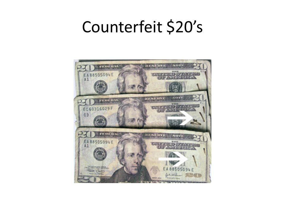 Counterfeit $20's
