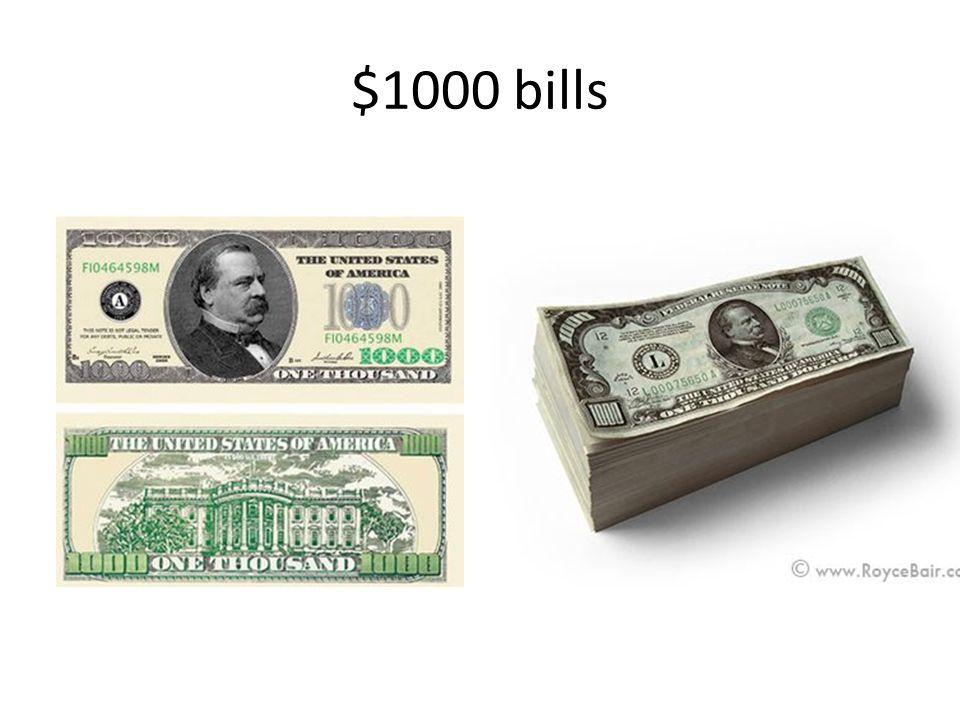 $1000 bills