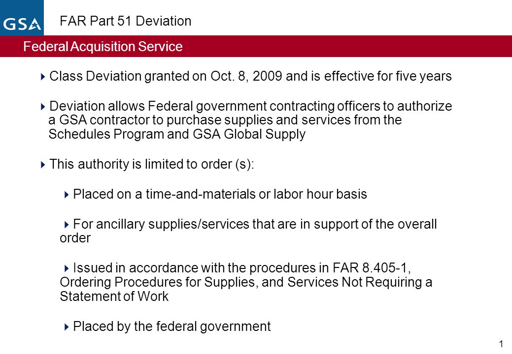 Federal Acquisition Service 1  Class Deviation granted on Oct.