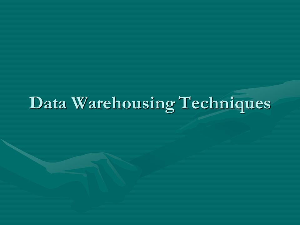 Data Warehousing Techniques