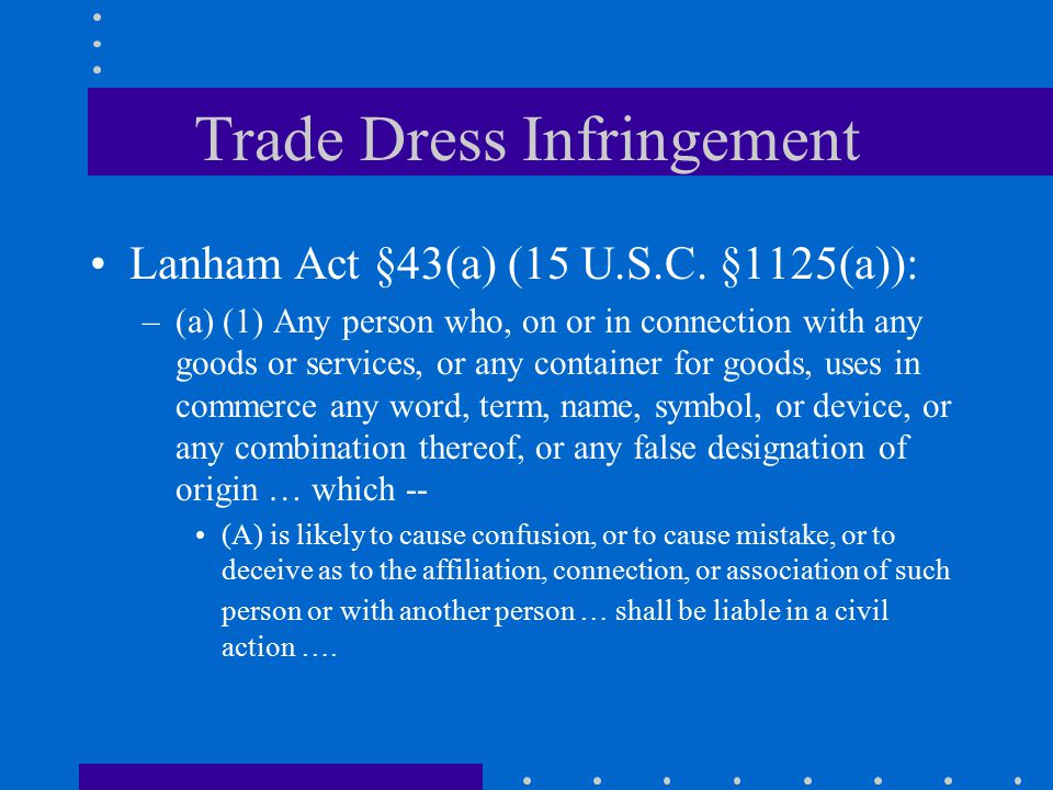 Trade Dress Infringement Lanham Act §43(a) (15 U.S.C.