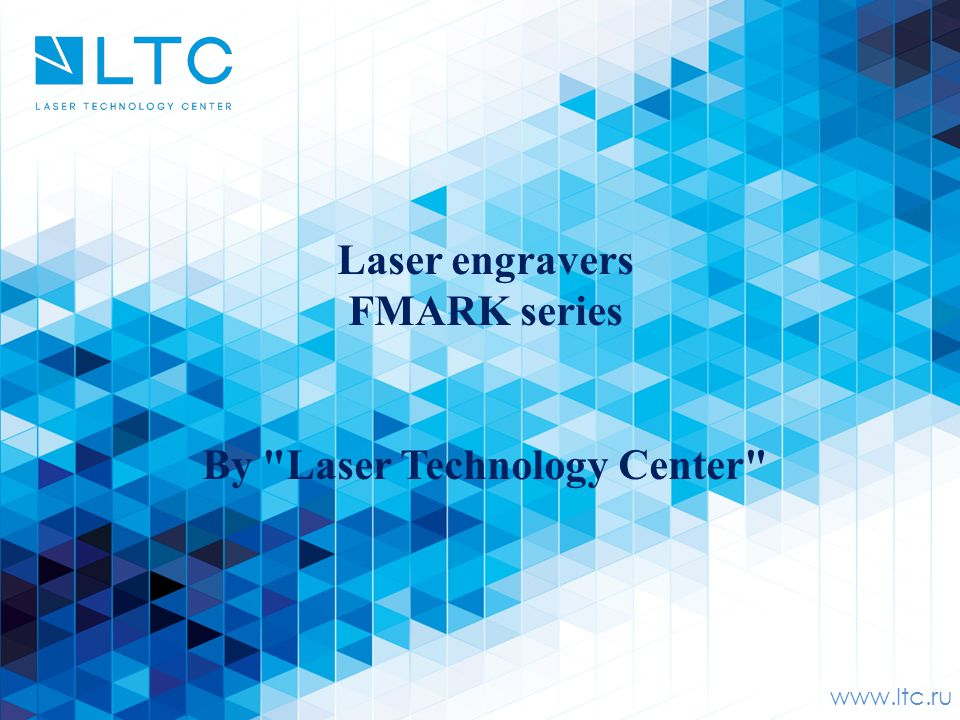 www.ltc.ru Laser engravers FMARK series By Laser Technology Center