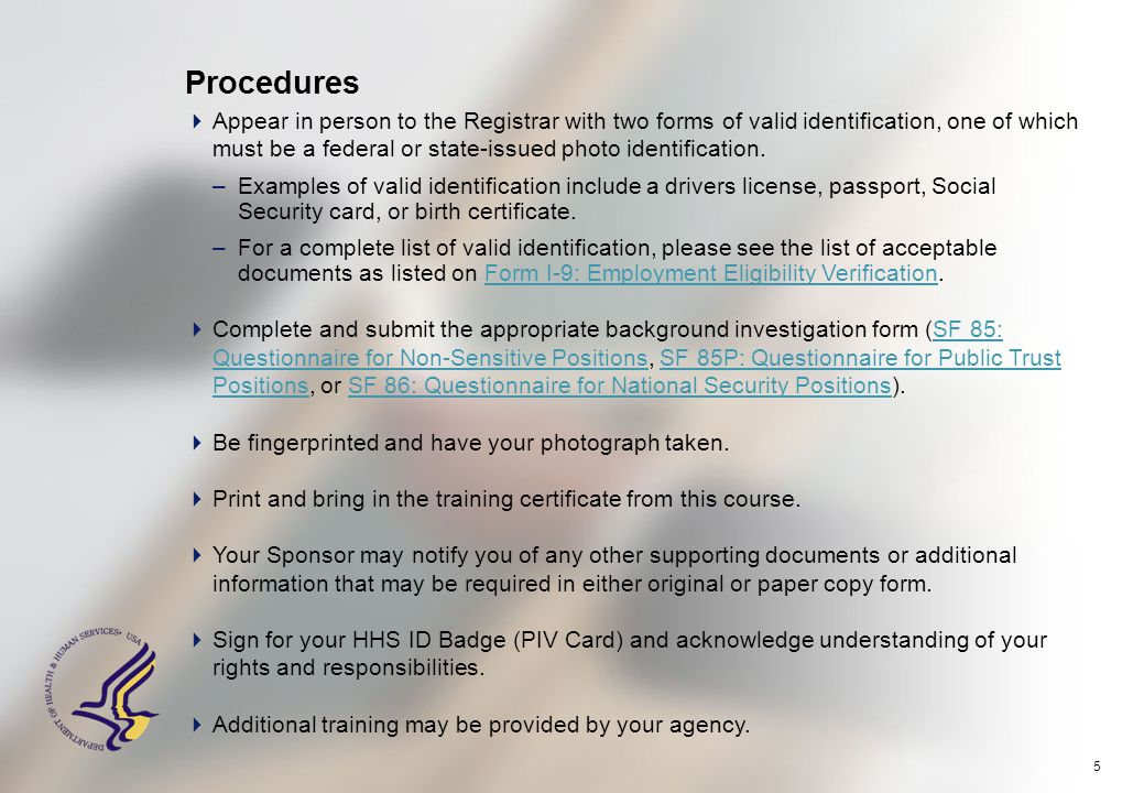 5 Procedures  Appear in person to the Registrar with two forms of valid identification, one of which must be a federal or state-issued photo identifi