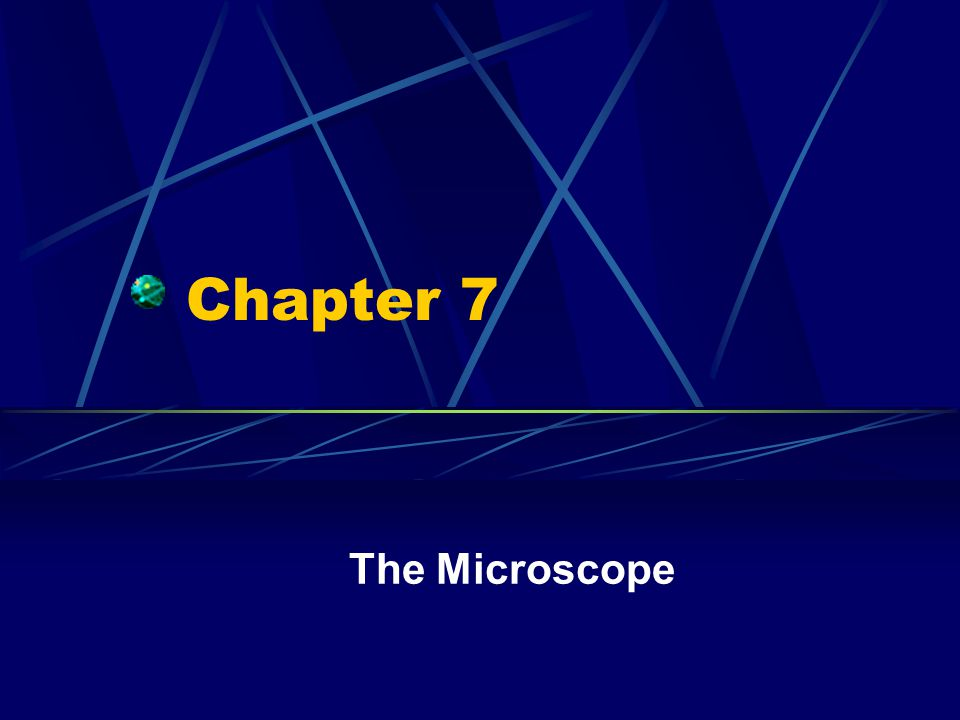 Chapter 7 The Microscope