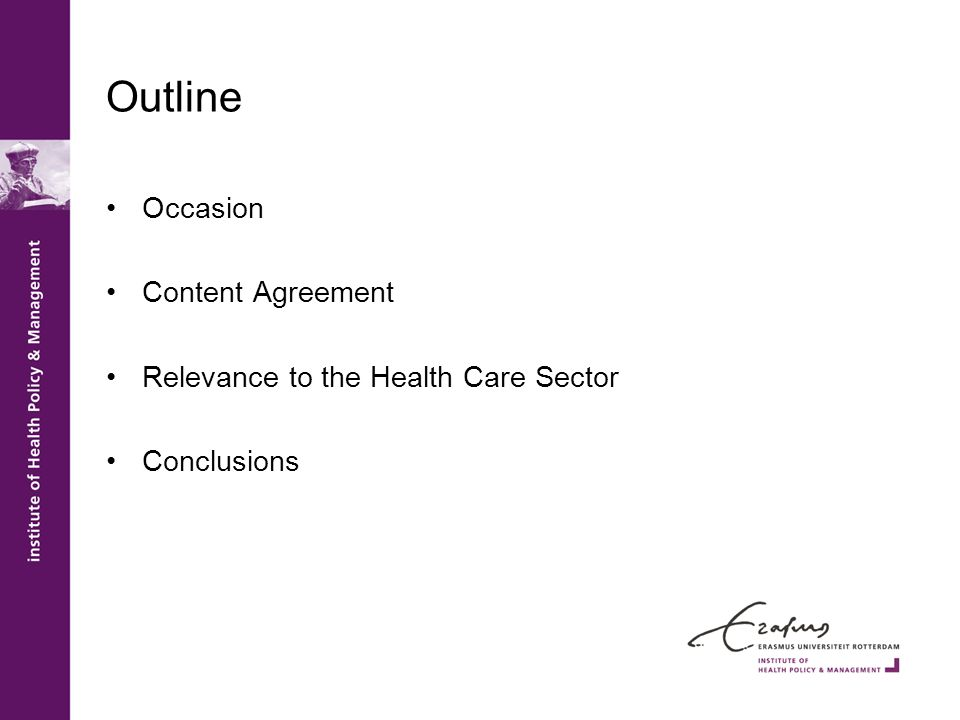 Outline Occasion Content Agreement Relevance to the Health Care Sector Conclusions
