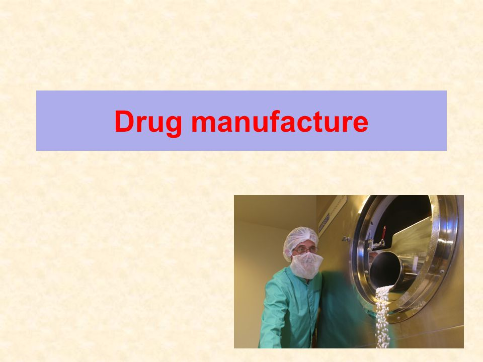 33 Manufacturing authorisation 1 In the majority of the countries, drug manufacture needs prior authorisation By whom.