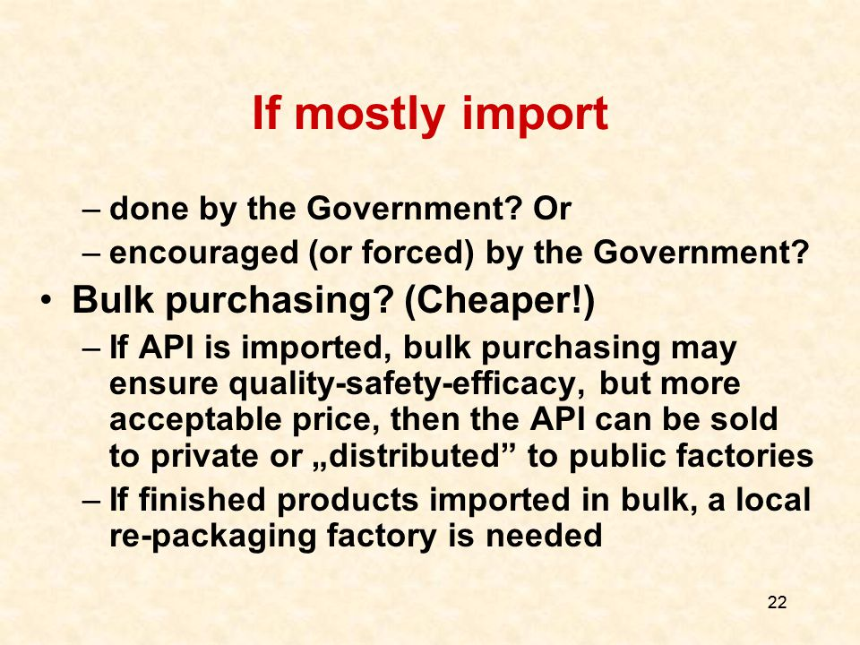 22 If mostly import –done by the Government. Or –encouraged (or forced) by the Government.