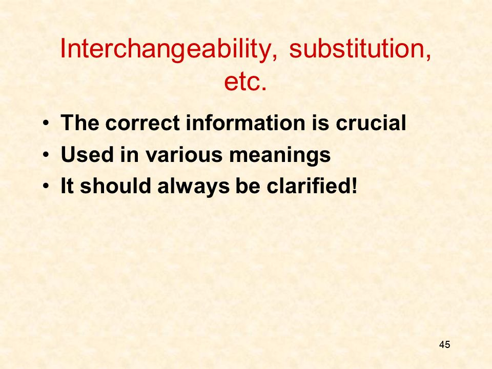 45 Interchangeability, substitution, etc.