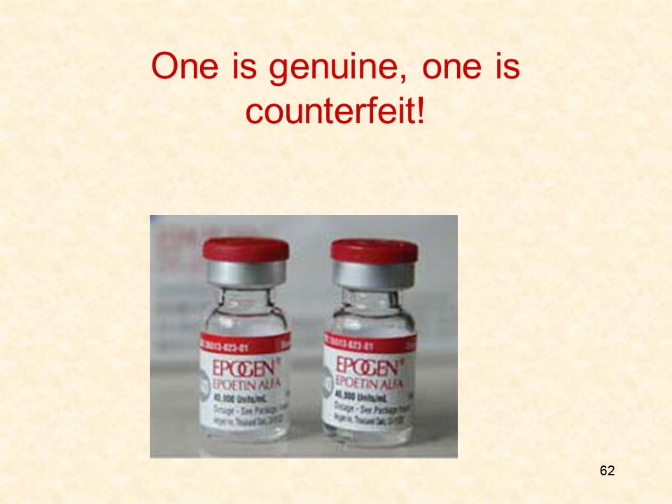 62 One is genuine, one is counterfeit!
