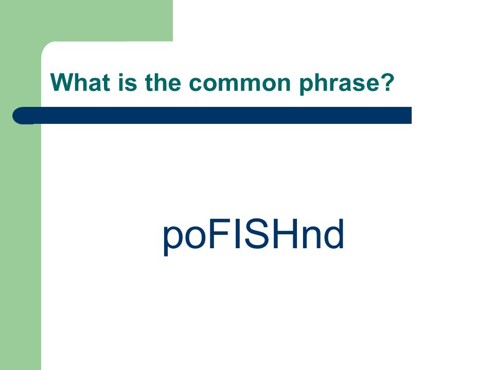 What is the common phrase poFISHnd