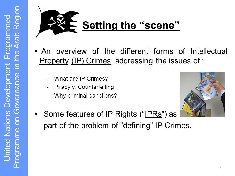Intellectual Property (IP) Crimes A generic term used to describe a wide range of illicit activities linked to IP Rights infringement.