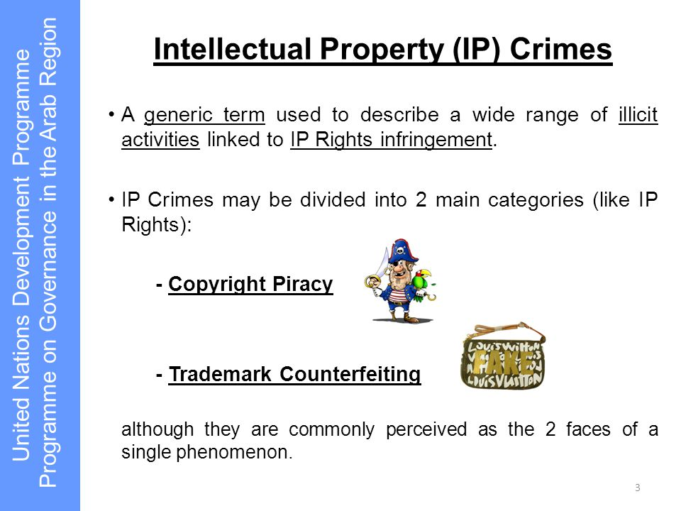 Intellectual Property (IP) Crimes A generic term used to describe a wide range of illicit activities linked to IP Rights infringement. IP Crimes may b