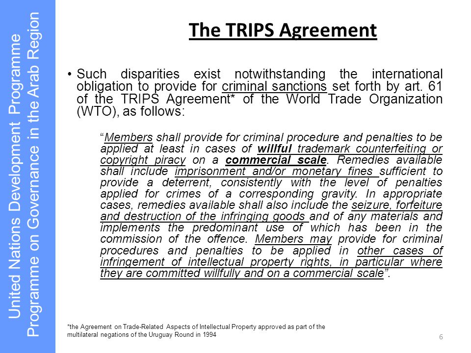The TRIPS Agreement Such disparities exist notwithstanding the international obligation to provide for criminal sanctions set forth by art. 61 of the