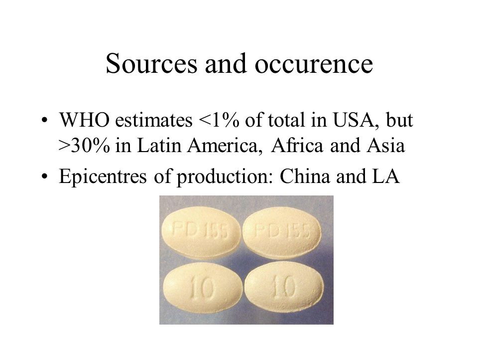 Sources and occurence WHO estimates 30% in Latin America, Africa and Asia Epicentres of production: China and LA
