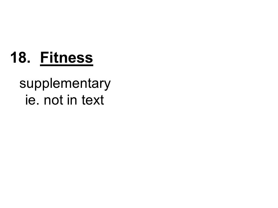 18. Fitness supplementary ie. not in text