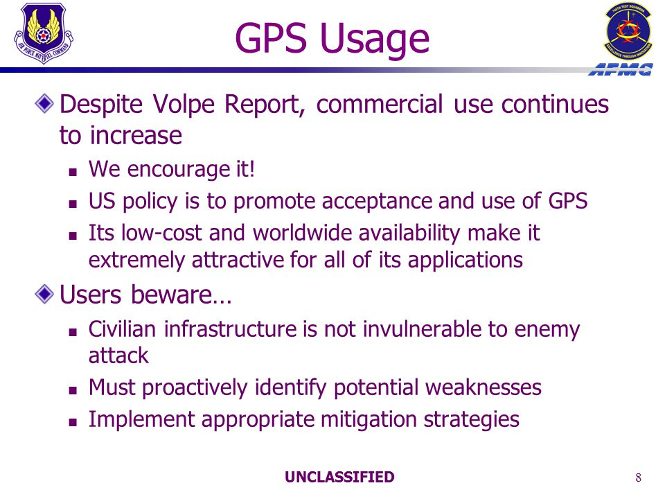 UNCLASSIFIED 9 Message to Civil GPS Community GPS provides many benefits to civilian users.