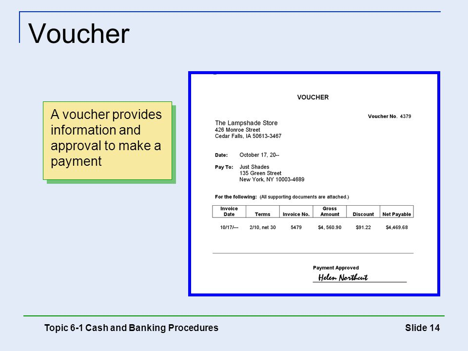 Slide 14 Voucher Topic 6-1 Cash and Banking Procedures A voucher provides information and approval to make a payment