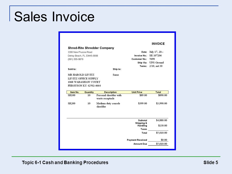 Slide 5 Sales Invoice Topic 6-1 Cash and Banking Procedures