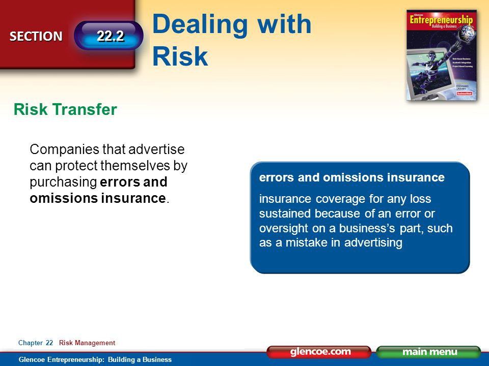 Dealing with Risk Glencoe Entrepreneurship: Building a Business SECTION 22.2 Chapter 22 Risk Management Companies that advertise can protect themselve