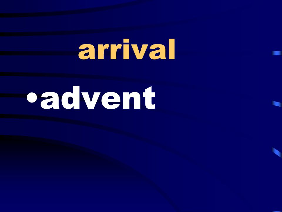 arrival advent