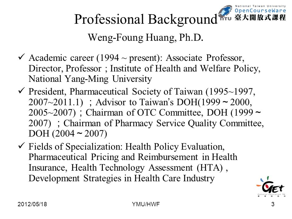3 Professional Background Weng-Foung Huang, Ph.D.