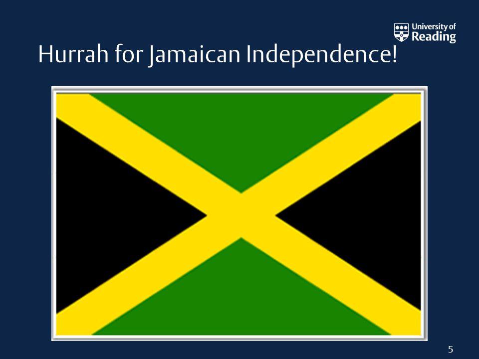 5 Hurrah for Jamaican Independence!
