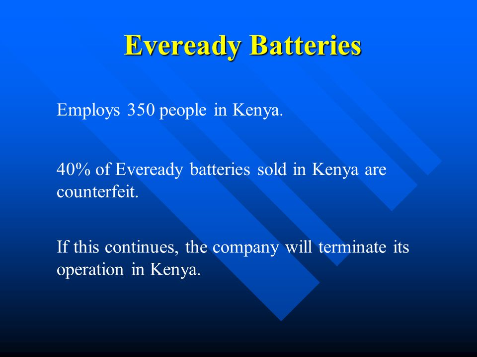 Eveready Batteries Employs 350 people in Kenya.