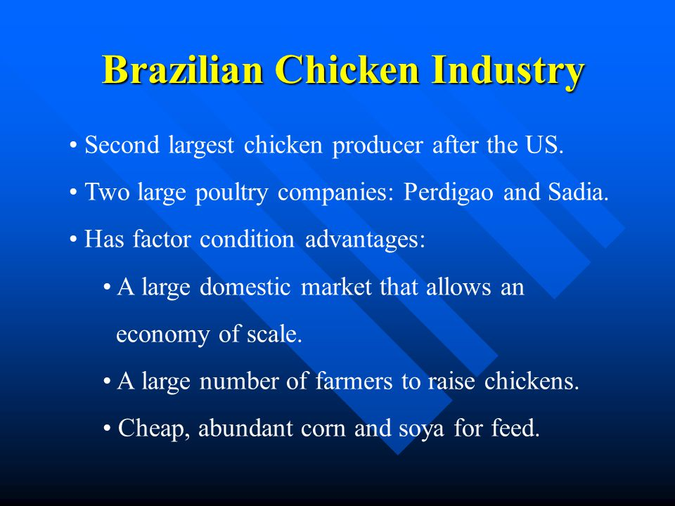 Brazilian Chicken Industry Second largest chicken producer after the US.
