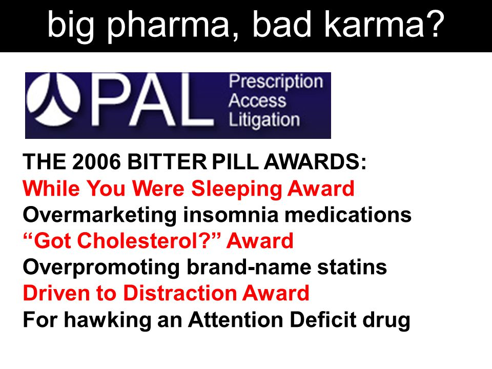 big pharma, bad karma.