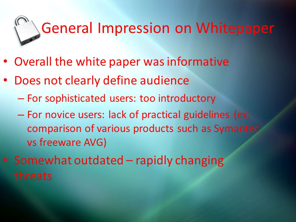 General Impression on Whitepaper Overall the white paper was informative Does not clearly define audience – For sophisticated users: too introductory