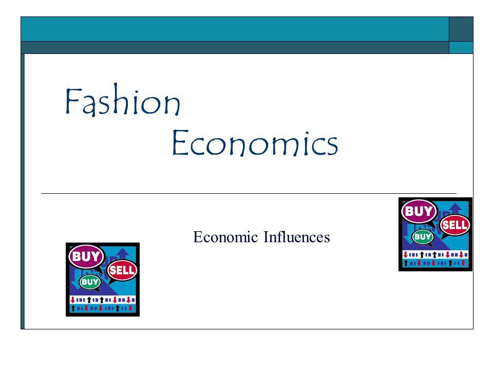 Fashion Economic Influences Economics