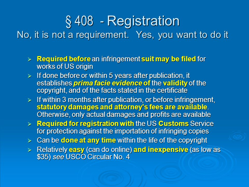 § 408 - Registration No, it is not a requirement.