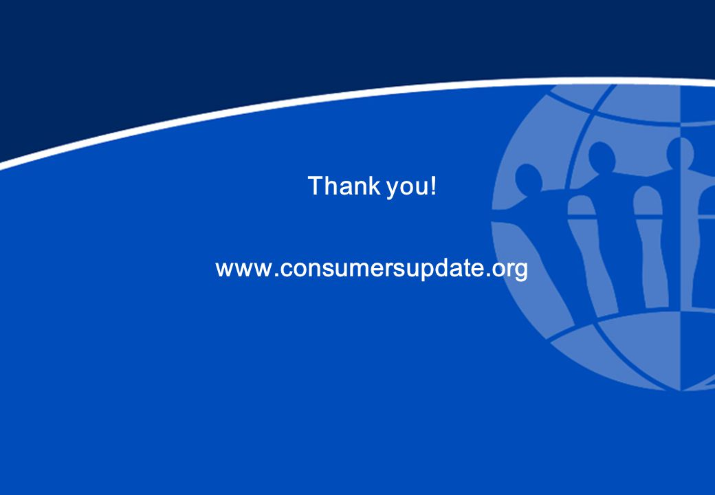 Thank you! www.consumersupdate.org
