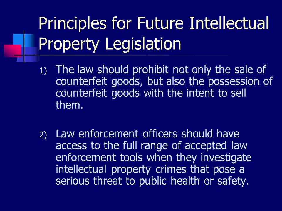 1) The law should prohibit not only the sale of counterfeit goods, but also the possession of counterfeit goods with the intent to sell them.