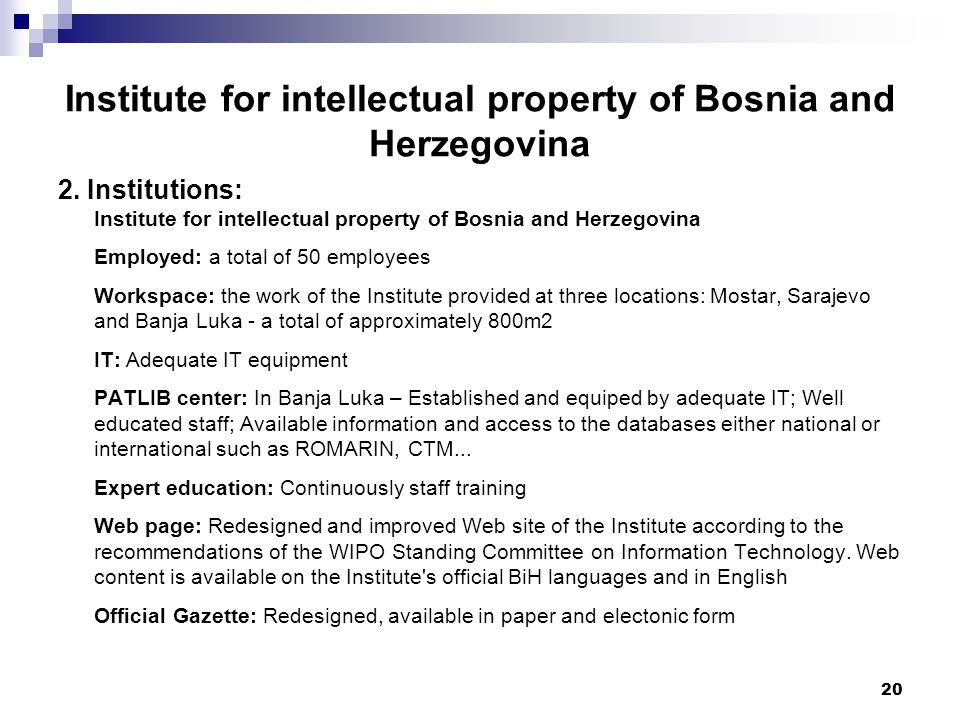 20 Institute for intellectual property of Bosnia and Herzegovina 2.