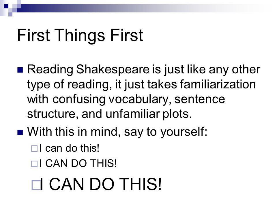How to read using Shakespeare's Punctuation (take notes) Semicolons (;) are used to show that the character's thoughts are rushing forward.