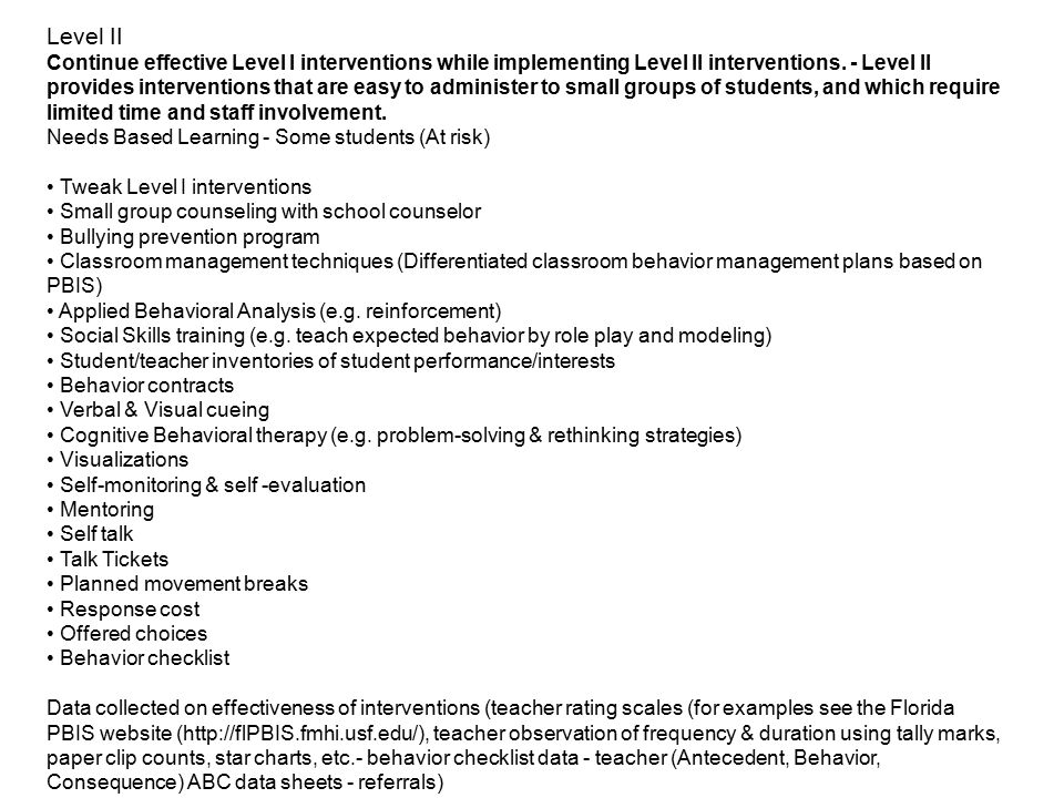 Level III Continue effective Level I & II interventions while implementing Level III interventions.