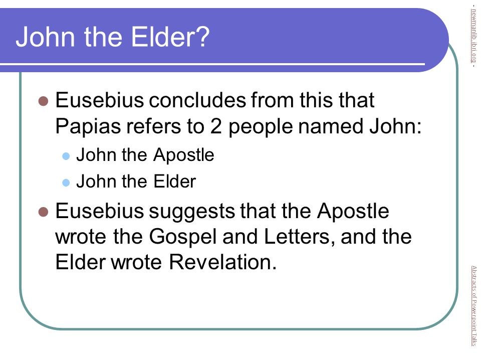 John the Elder.This is the best evidence Eusebius has.