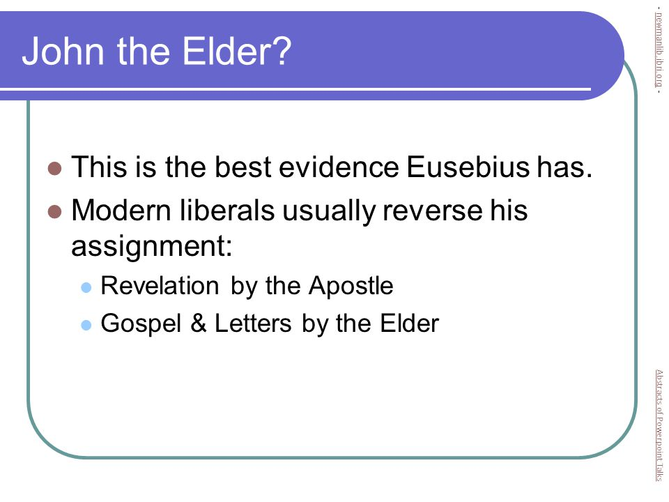 John the Elder.Eusebius' reading is possible, but hardly necessary.