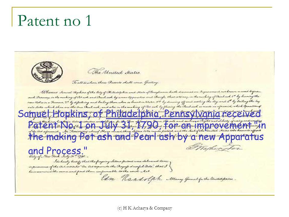 Patent no 1 Samuel Hopkins, of Philadelphia, Pennsylvania received Patent No.