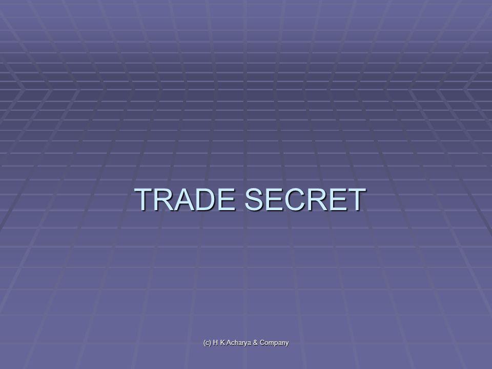 (c) H K Acharya & Company TRADE SECRET