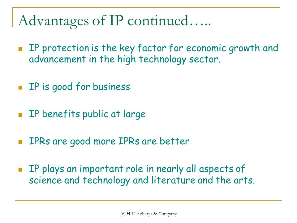 (c) H K Acharya & Company Advantages of IP continued…..