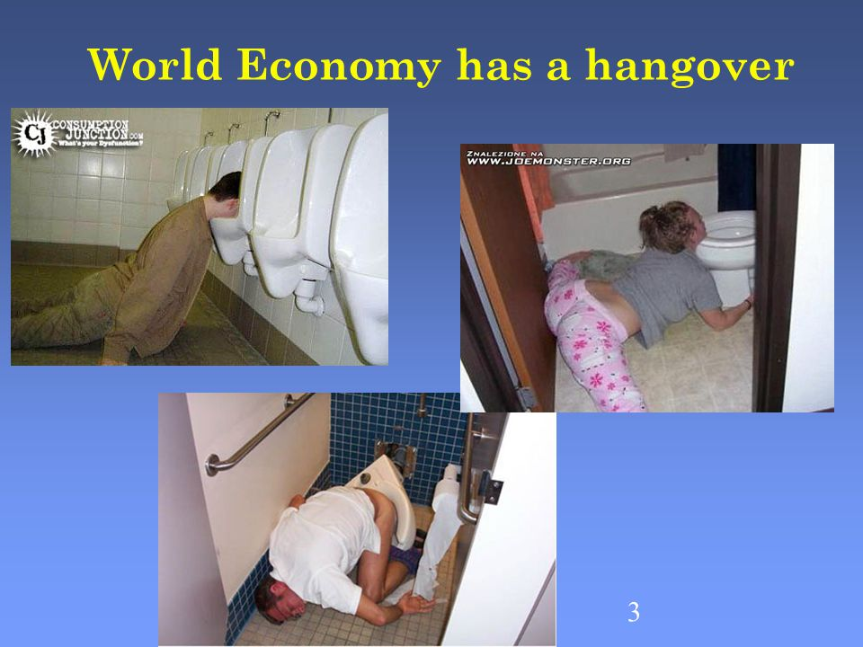 World Economy has a hangover 3