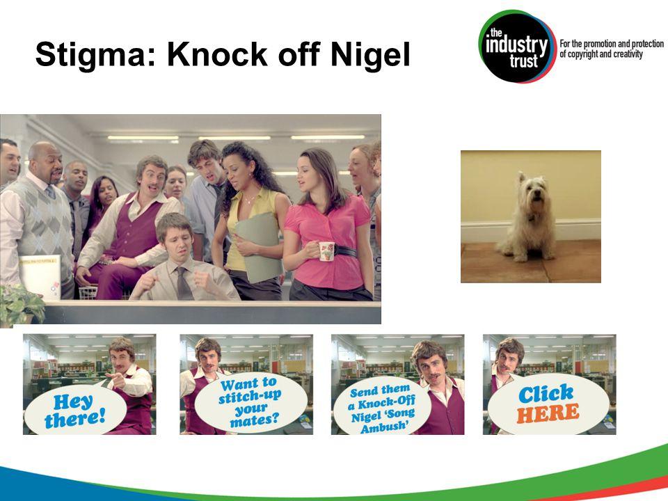 Stigma: Knock off Nigel