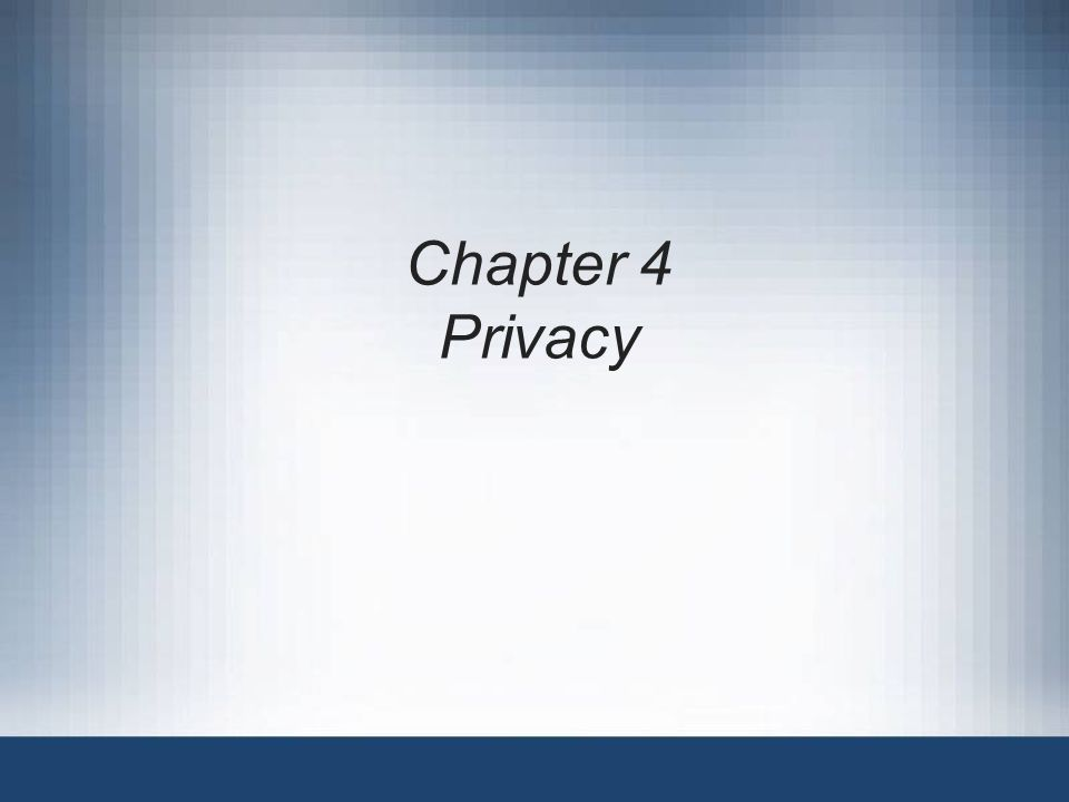 Chapter 4 Privacy