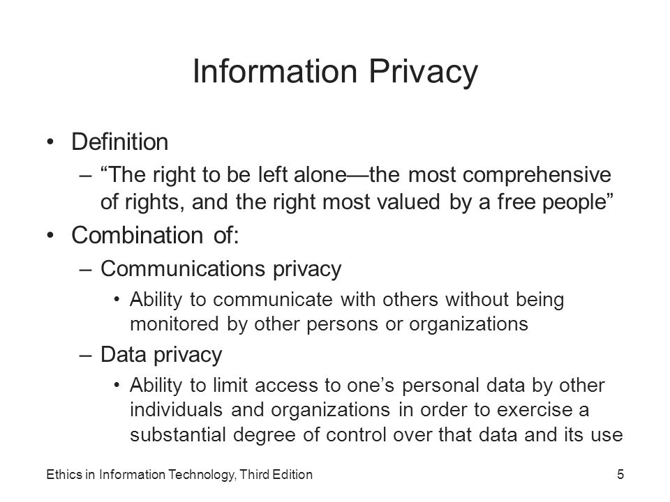 Consumer Profiling (cont'd.) Personalization software –Used by marketers to optimize the number, frequency, and mixture of their ad placements Rules-based Collaborative filtering Demographic filtering Contextual commerce Consumer data privacy – Platform for Privacy Preferences (P3P) Shields users from sites that don't provide the level of privacy protection desired Ethics in Information Technology, Third Edition26