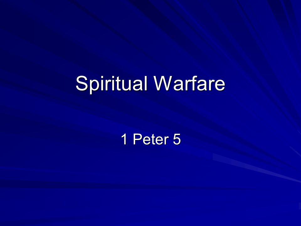 Spiritual Warfare 1 Peter 5