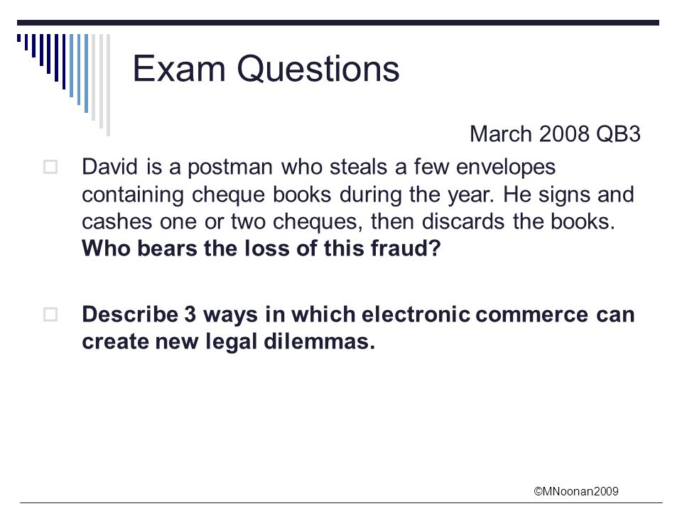 ©MNoonan2009 Exam Questions March 2008 QB3  David is a postman who steals a few envelopes containing cheque books during the year.