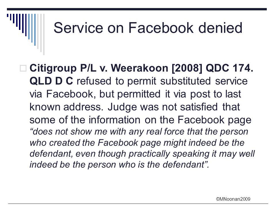 ©MNoonan2009 Service on Facebook denied  Citigroup P/L v.